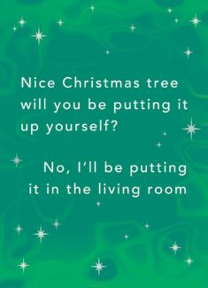 Nice Christmas tree, will you be putting it up yourself?