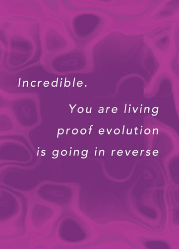 Incredible. You are living proof evolution is going in reverse