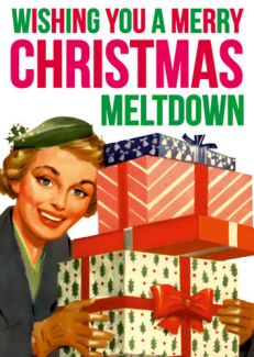 Merry Christmas Meltdown