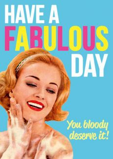 Have A Fabulous Day