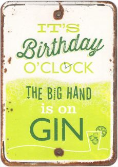 It's Birthday o'clock the big hand is on the GIN