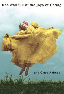 She was full of the joys of Spring and class A drugs