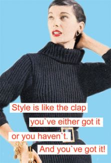 Style is like 'the clap'