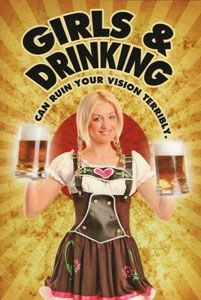 Girls & Drinking can ruin your vision terribly