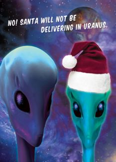 No! Santa will not be delivering in Uranus