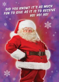 Did you know? It's as much fun to give as it is to receive Ho! Ho! Ho!