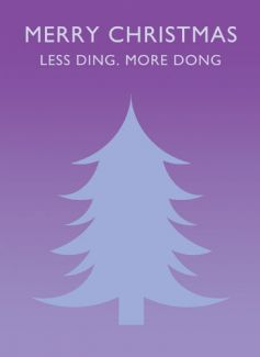 Merry Christmas Less Ding. More Dong
