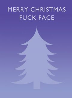 Merry Christmas Fuck Face