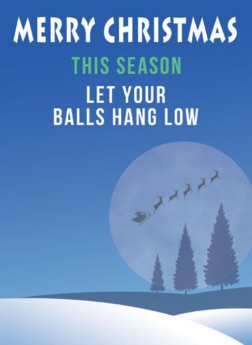This Season Let Your Balls Hang Low