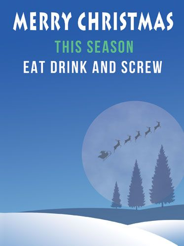 This Season Eat Drink Screw