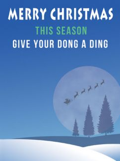 This Season Give Your Dong A Ding