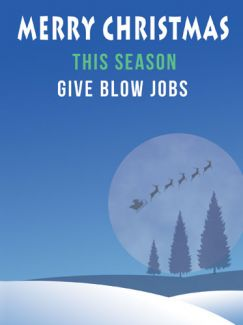 This Season Give Blow Jobs