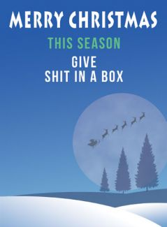 This Season Give Shit In A Box