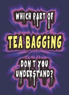 Which Part Of 'Tea Bagging' Don't You Understand