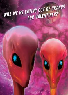 Will we be eating out of Uranus for Valentines?