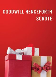 Goodwill Henceforth Scrote