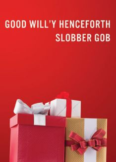 Good Will'y Henceforth Slobber Gob