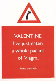 VALENTINE I've just eaten a whole packet of Viagra (Brace Yourself!)