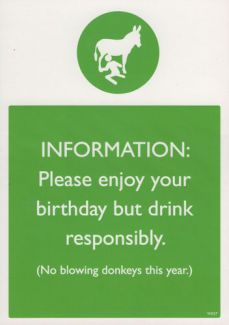 INFORMATION: Please enjoy your birthday but drink responsibly