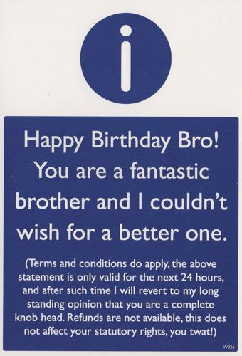 Happy Birthday Bro! You are a fantastic brother and I couldn't wish for better one