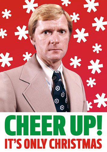 Cheer Up! It's only Christmas