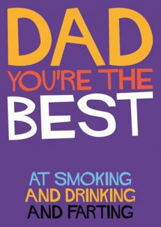 Dad, you're the best. At...