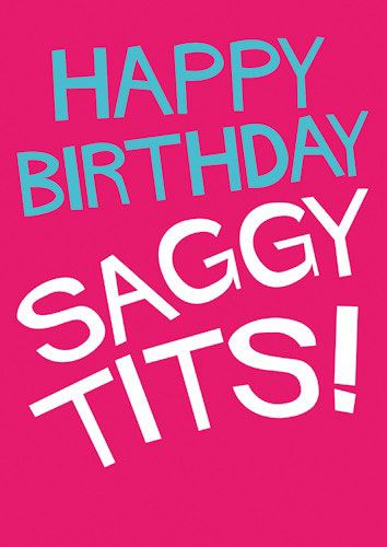 Happy Birthday Saggy Tits