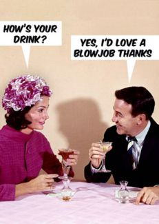 How's your drink? Yes, I'd love a blowjob, thanks
