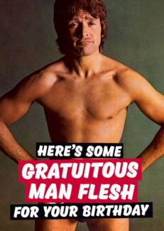Here's some gratuitous man flesh for your Birthday