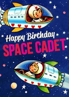 Happy Birthday Space Cadet