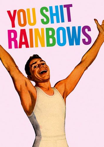 You Shit Rainbows