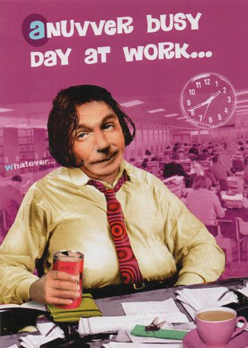 Anuvver Busy Day at Work